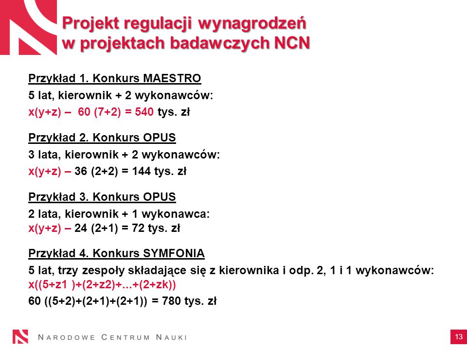 13 Projekt regulacji wynagrodzeń w projektach badawczych NCN Przykład 1.
