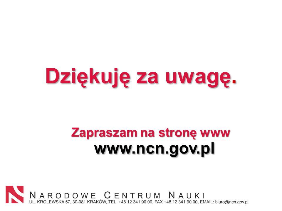 Dziękuję za uwagę. Zapraszam na stronę www www.ncn.gov.pl