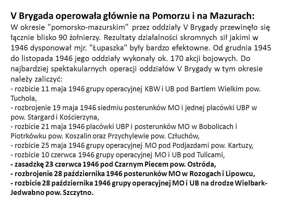 V Brygada operowała głównie na Pomorzu i na Mazurach: W okresie