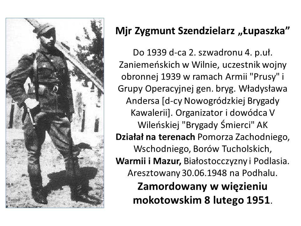 """Mjr Zygmunt Szendzielarz """"Łupaszka"""" Do 1939 d-ca 2. szwadronu 4. p.uł. Zaniemeńskich w Wilnie, uczestnik wojny obronnej 1939 w ramach Armii"""