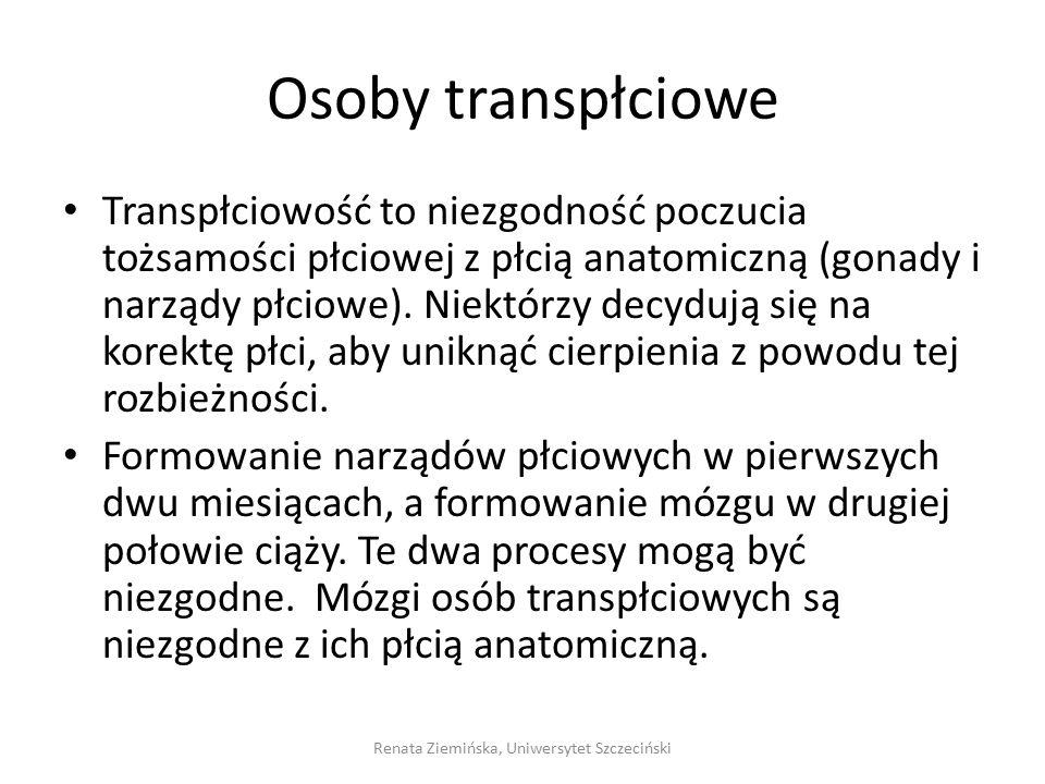 Osoby transpłciowe Transpłciowość to niezgodność poczucia tożsamości płciowej z płcią anatomiczną (gonady i narządy płciowe). Niektórzy decydują się n