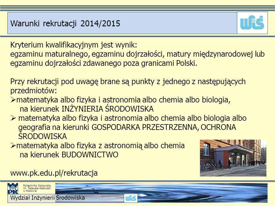 Kryterium kwalifikacyjnym jest wynik: egzaminu maturalnego, egzaminu dojrzałości, matury międzynarodowej lub egzaminu dojrzałości zdawanego poza granicami Polski.