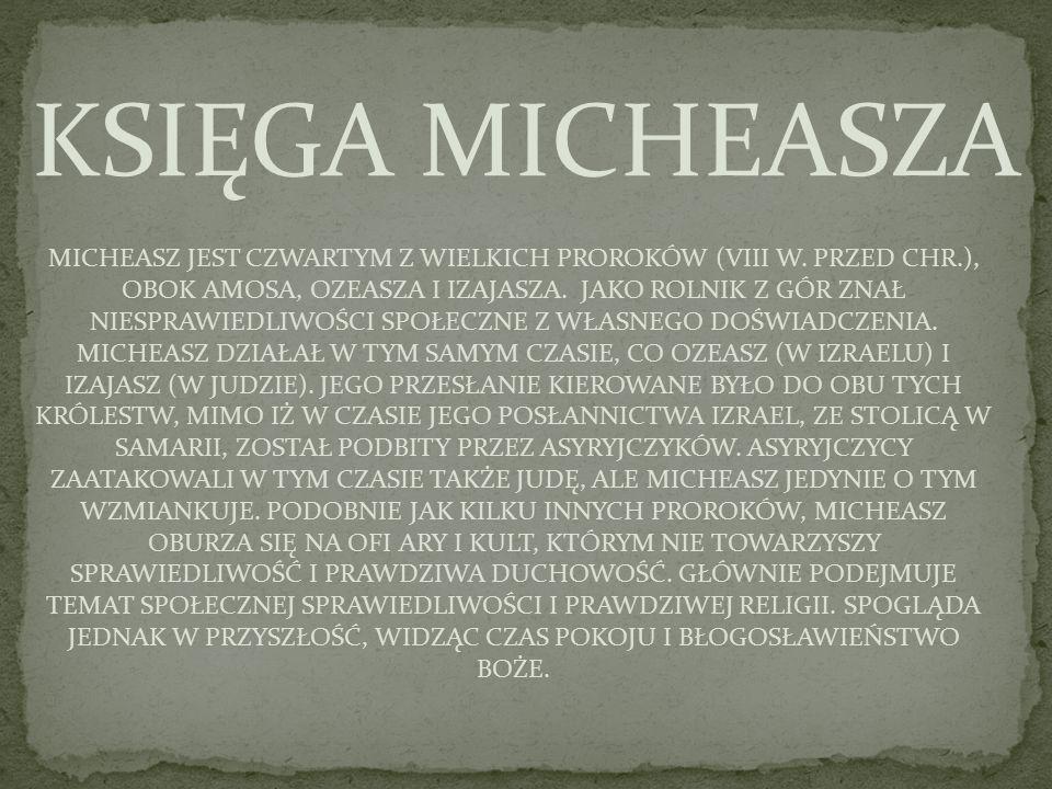 MICHEASZ JEST CZWARTYM Z WIELKICH PROROKÓW (VIII W.