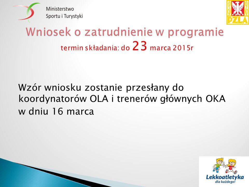 Wzór wniosku zostanie przesłany do koordynatorów OLA i trenerów głównych OKA w dniu 16 marca