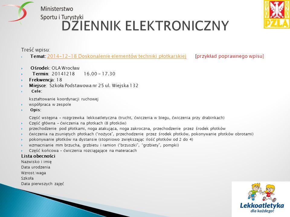 Treść wpisu:  Temat: 2014-12-18 Doskonalenie elementów techniki płotkarskiej [przykład poprawnego wpisu] 2014-12-18 Doskonalenie elementów techniki p