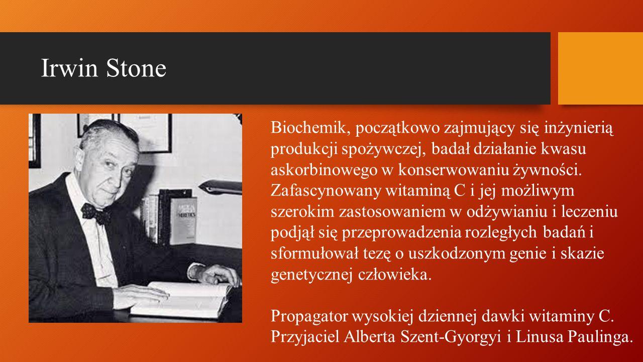 Irwin Stone Biochemik, początkowo zajmujący się inżynierią produkcji spożywczej, badał działanie kwasu askorbinowego w konserwowaniu żywności.