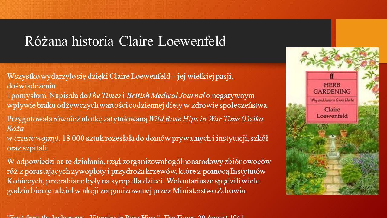Różana historia Claire Loewenfeld Wszystko wydarzyło się dzięki Claire Loewenfeld – jej wielkiej pasji, doświadczeniu i pomysłom. Napisała doThe Times