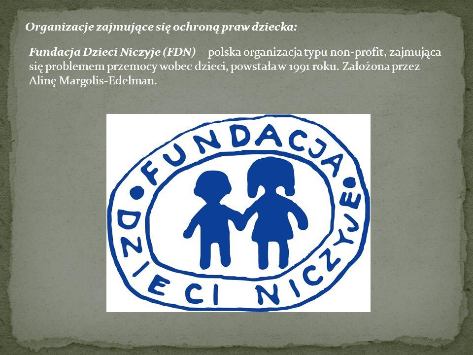 Organizacje zajmujące się ochroną praw dziecka: Rzecznik Praw Dziecka (RPD) – konstytucyjny jednoosobowy organ władzy państwowej ustanowiony artykułem