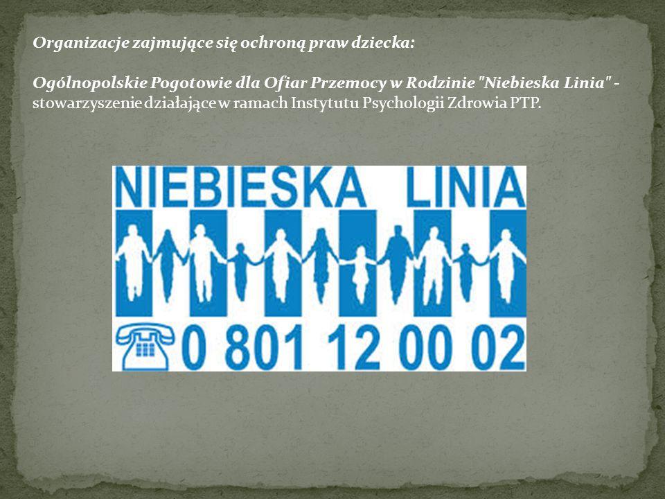Organizacje zajmujące się ochroną praw dziecka: Fundacja Dzieci Niczyje (FDN) – polska organizacja typu non-profit, zajmująca się problemem przemocy w