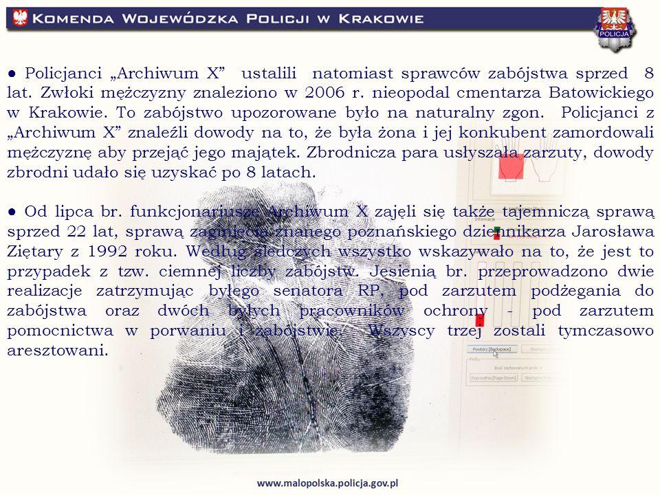 """● Policjanci """"Archiwum X ustalili natomiast sprawców zabójstwa sprzed 8 lat."""