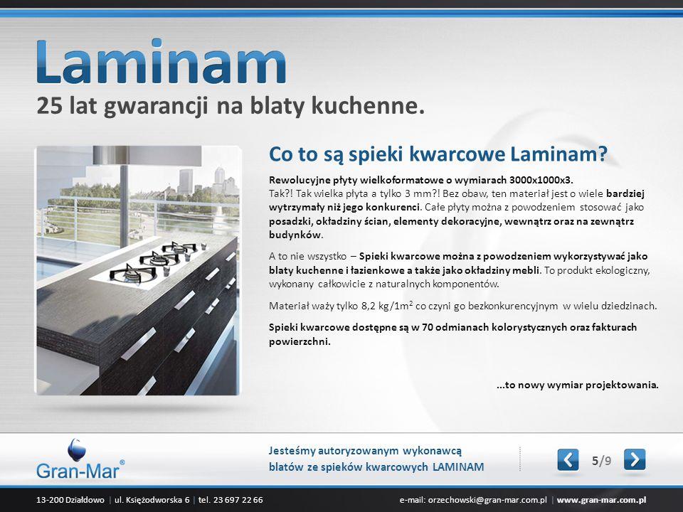 13-200 Działdowo | ul. Księżodworska 6 | tel. 23 697 22 66e-mail: orzechowski@gran-mar.com.pl | www.gran-mar.com.pl Co to są spieki kwarcowe Laminam?