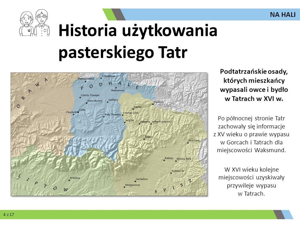 Wraz z upływem czasu przybywało miejscowości, których mieszkańcy wypasali owce i bydło w Tatrach.