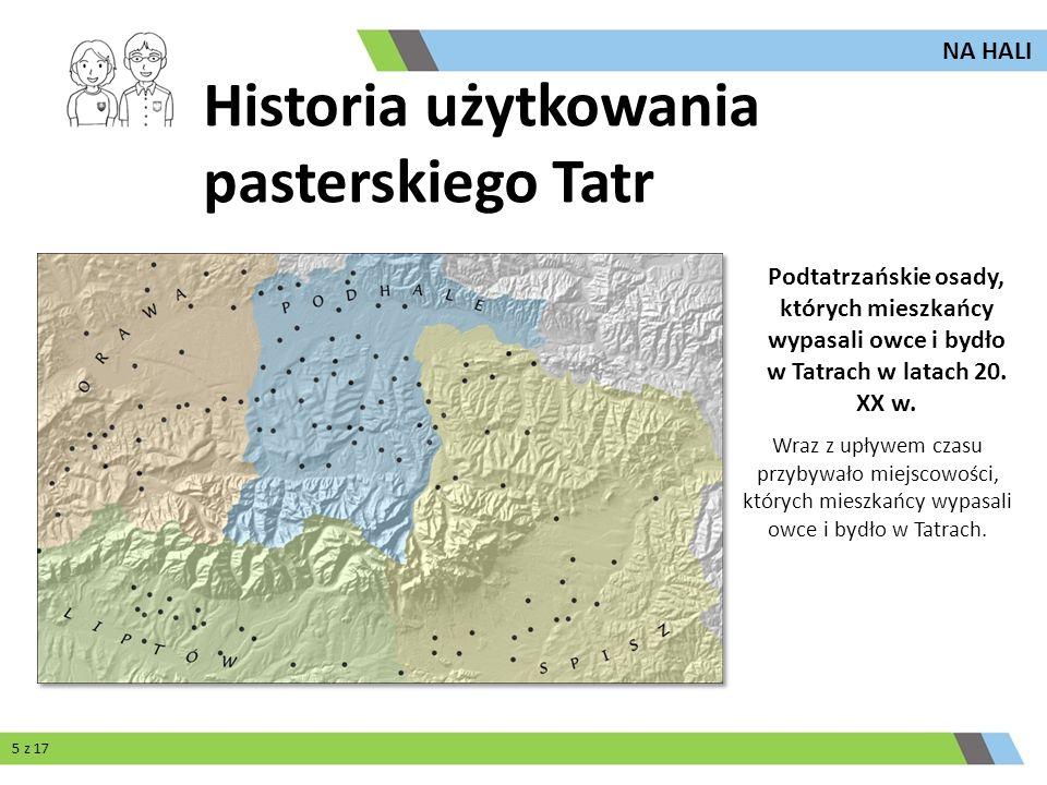 Wraz z upływem czasu przybywało miejscowości, których mieszkańcy wypasali owce i bydło w Tatrach. Podtatrzańskie osady, których mieszkańcy wypasali ow