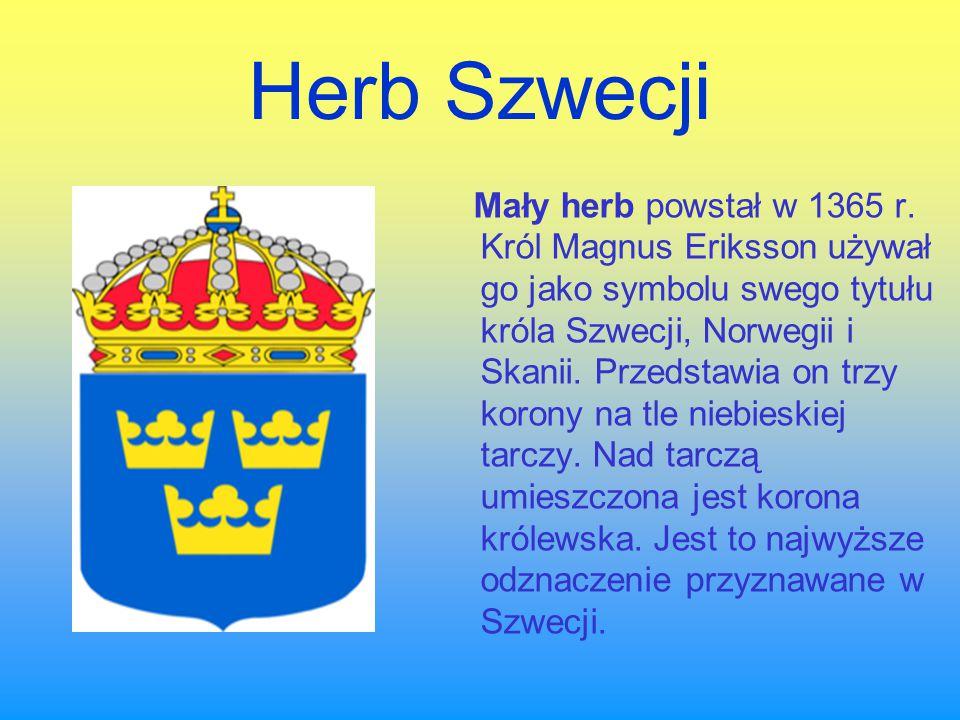 Duży herb Szwecji Duży herb datowany jest na lata czterdzieste XV w., kiedy to pojawił się po raz pierwszy na pieczęci króla Karola Knutssona Bondego.