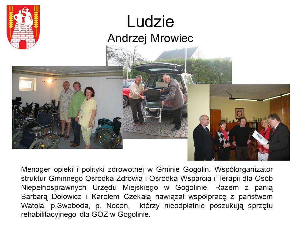 Ludzie Andrzej Mrowiec Menager opieki i polityki zdrowotnej w Gminie Gogolin. Współorganizator struktur Gminnego Ośrodka Zdrowia i Ośrodka Wsparcia i