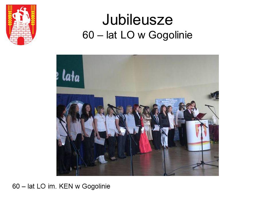 Jubileusze 60 – lat LO w Gogolinie 60 – lat LO im. KEN w Gogolinie