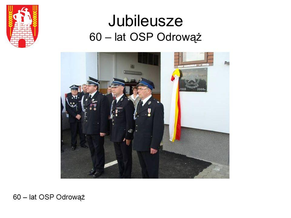 Jubileusze 60 – lat OSP Odrowąż 60 – lat OSP Odrowąż