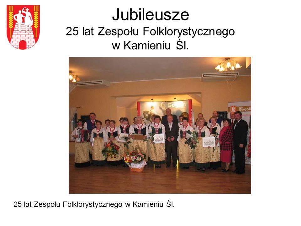 Jubileusze 25 lat Zespołu Folklorystycznego w Kamieniu Śl. 25 lat Zespołu Folklorystycznego w Kamieniu Śl.