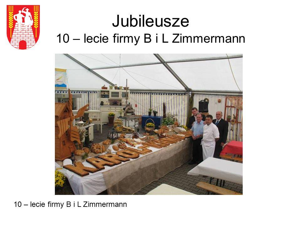 Jubileusze 10 – lecie firmy B i L Zimmermann 10 – lecie firmy B i L Zimmermann