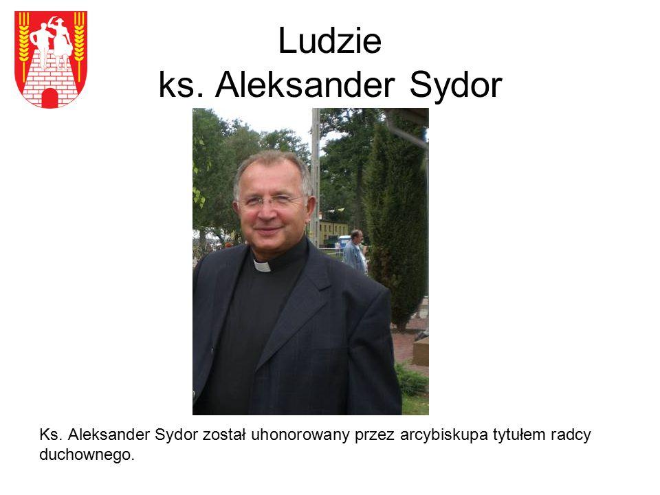 Ludzie ks. Aleksander Sydor Ks. Aleksander Sydor został uhonorowany przez arcybiskupa tytułem radcy duchownego.