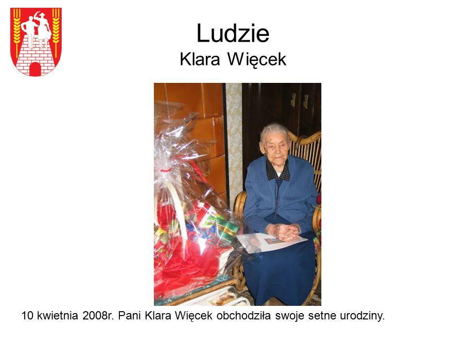 Ludzie Klara Więcek 10 kwietnia 2008r. Pani Klara Więcek obchodziła swoje setne urodziny.