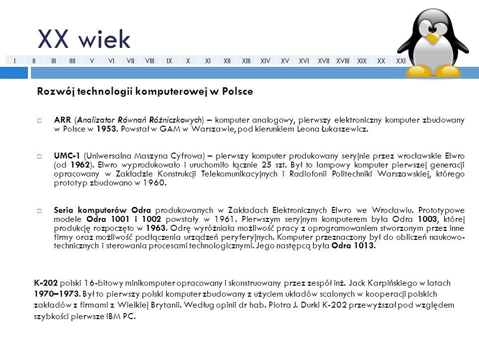 XX wiek Rozwój technologii komputerowej w Polsce  ARR (Analizator Równań Różniczkowych) – komputer analogowy, pierwszy elektroniczny komputer zbudowa