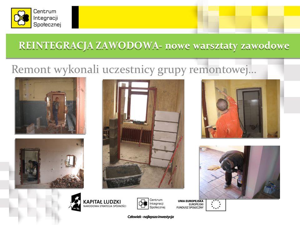 REINTEGRACJA ZAWODOWA- nowe warsztaty zawodowe Remont wykonali uczestnicy grupy remontowej…