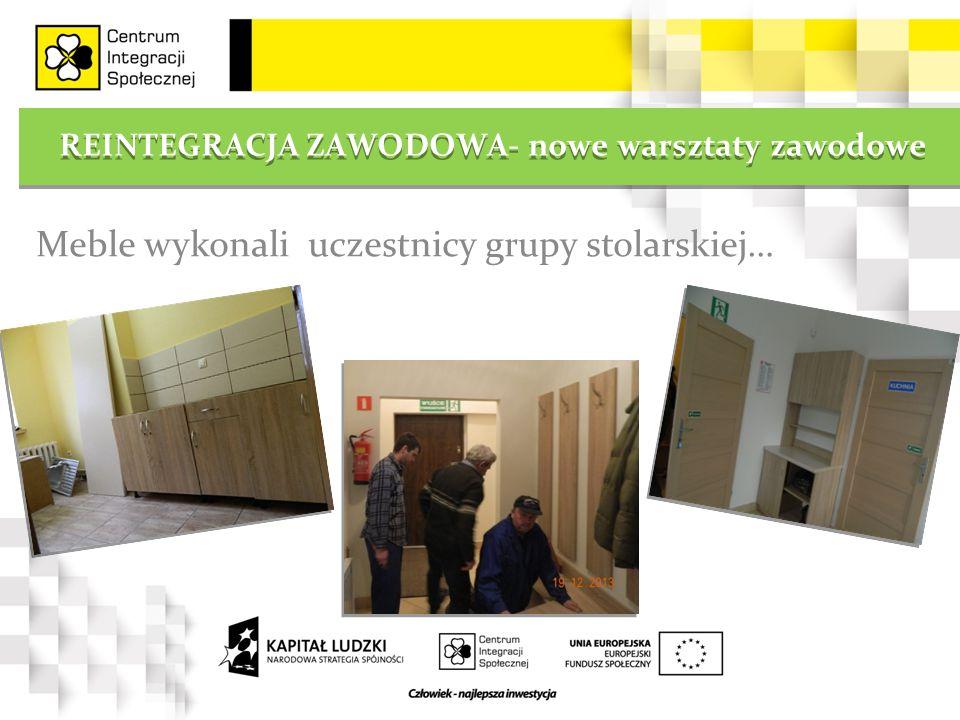 REINTEGRACJA ZAWODOWA- nowe warsztaty zawodowe Meble wykonali uczestnicy grupy stolarskiej…