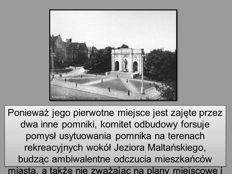 Ponieważ jego pierwotne miejsce jest zajęte przez dwa inne pomniki, komitet odbudowy forsuje pomysł usytuowania pomnika na terenach rekreacyjnych wokó