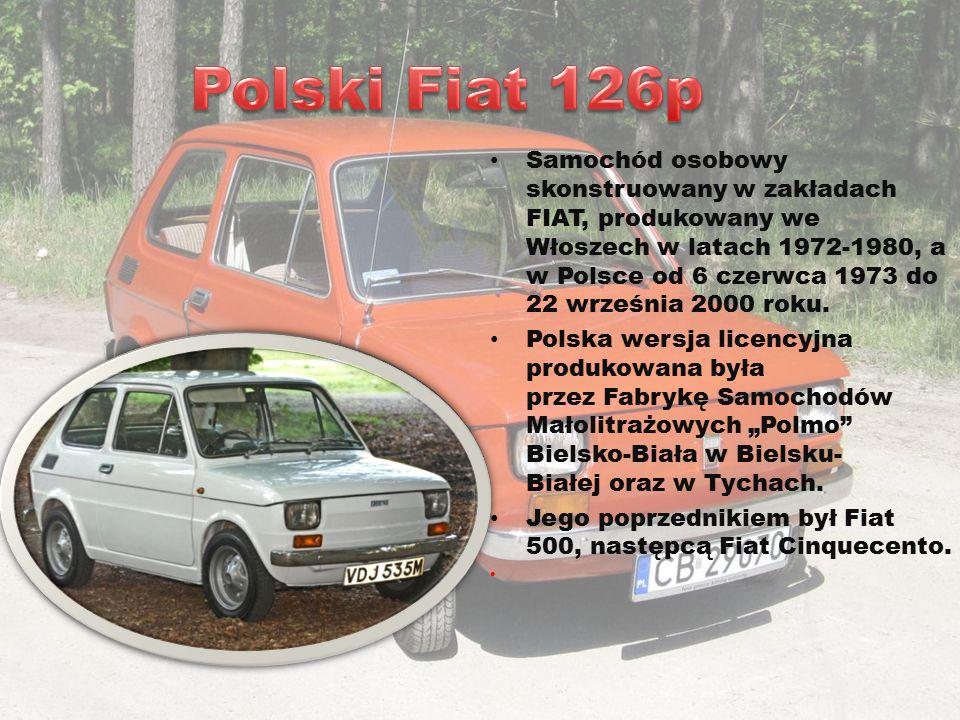 Samochód osobowy skonstruowany w zakładach FIAT, produkowany we Włoszech w latach 1972-1980, a w Polsce od 6 czerwca 1973 do 22 września 2000 roku. Po