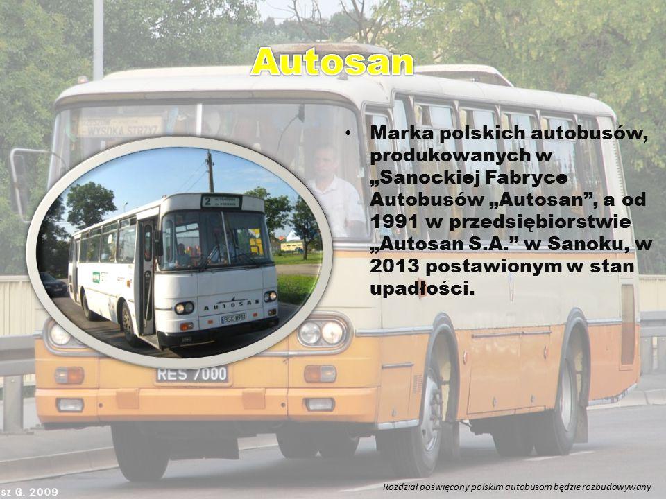 """Marka polskich autobusów, produkowanych w """"Sanockiej Fabryce Autobusów """"Autosan"""", a od 1991 w przedsiębiorstwie """"Autosan S.A."""" w Sanoku, w 2013 postaw"""