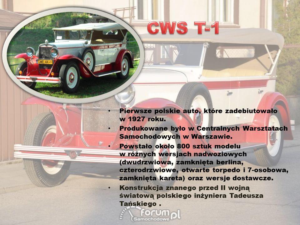 Pierwsze polskie auto, które zadebiutowało w 1927 roku. Produkowane było w Centralnych Warsztatach Samochodowych w Warszawie. Powstało około 800 sztuk