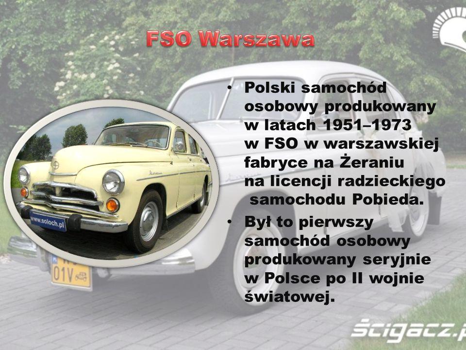 Polski samochód osobowy produkowany w latach 1951–1973 w FSO w warszawskiej fabryce na Żeraniu na licencji radzieckiego samochodu Pobieda. Był to pier