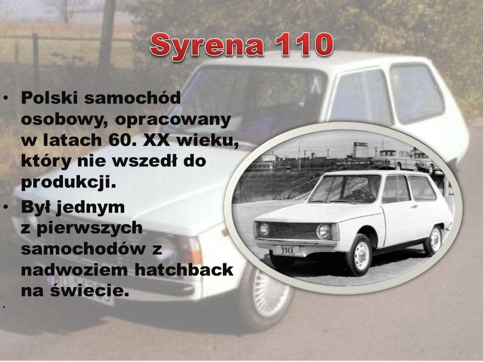 Polski samochód osobowy, opracowany w latach 60. XX wieku, który nie wszedł do produkcji. Był jednym z pierwszych samochodów z nadwoziem hatchback na