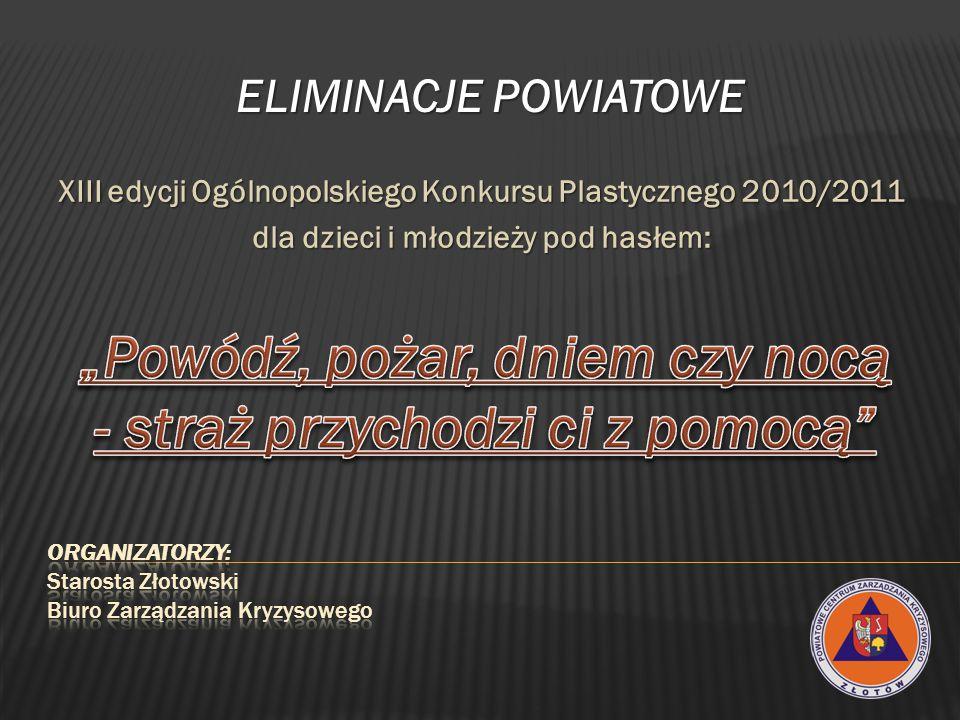XIII edycji Ogólnopolskiego Konkursu Plastycznego 2010/2011 dla dzieci i młodzieży pod hasłem: ELIMINACJE POWIATOWE