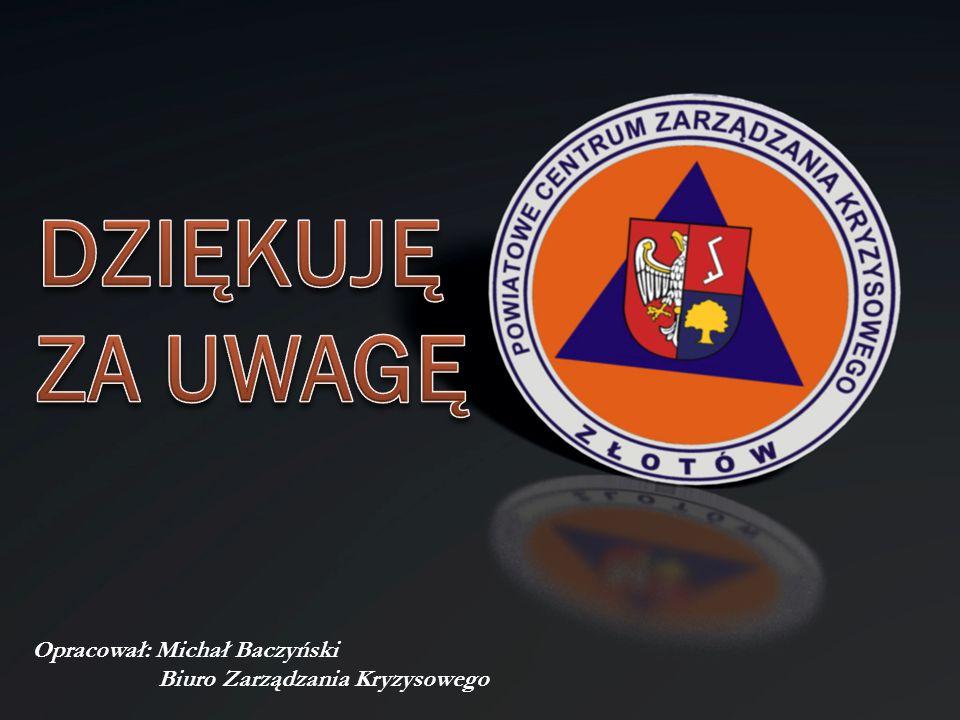 Opracował: Michał Baczyński Biuro Zarządzania Kryzysowego