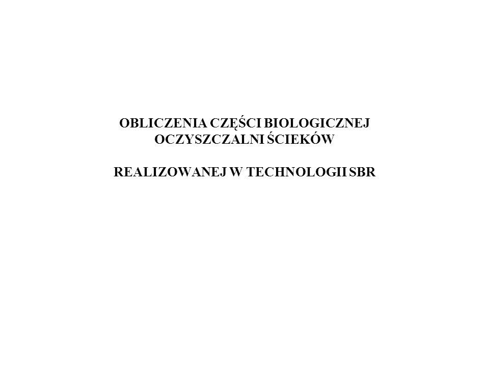 OBLICZENIA CZĘŚCI BIOLOGICZNEJ OCZYSZCZALNI ŚCIEKÓW REALIZOWANEJ W TECHNOLOGII SBR