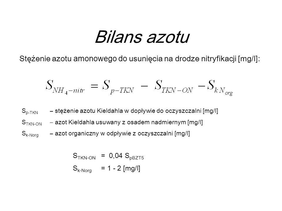 Bilans azotu S k-NO3 – azot azotanowy w odpływie z oczyszczalni [mg/l] S k-NO3 = S k-Nog – S k-Norg Stężenie azotu azotanowego do usunięcia na drodze de nitryfikacji [mg/l]: