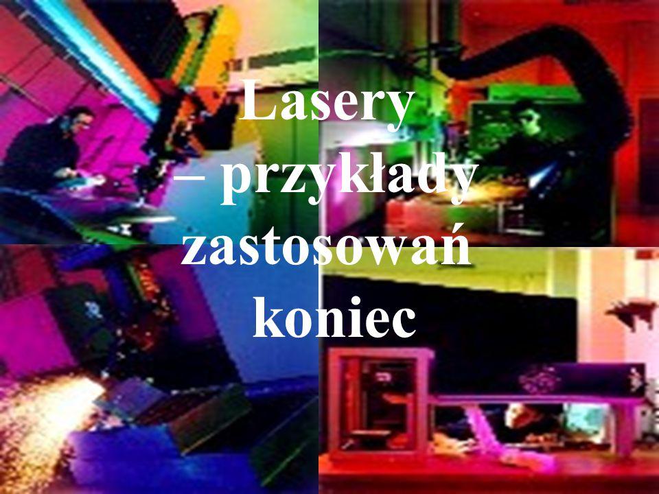 Lasery – przykłady zastosowań koniec