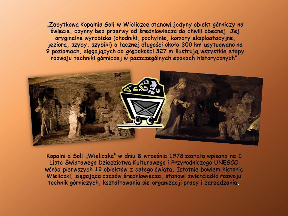 """""""Zabytkowa Kopalnia Soli w Wieliczce stanowi jedyny obiekt górniczy na świecie, czynny bez przerwy od średniowiecza do chwili obecnej. Jej oryginalne"""