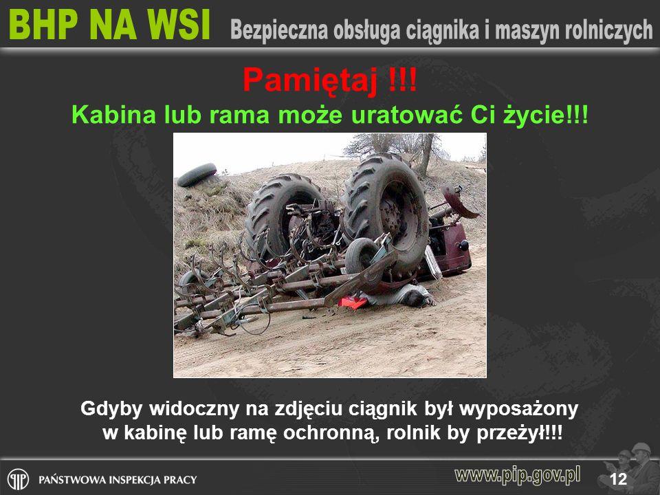 12 Gdyby widoczny na zdjęciu ciągnik był wyposażony w kabinę lub ramę ochronną, rolnik by przeżył!!.