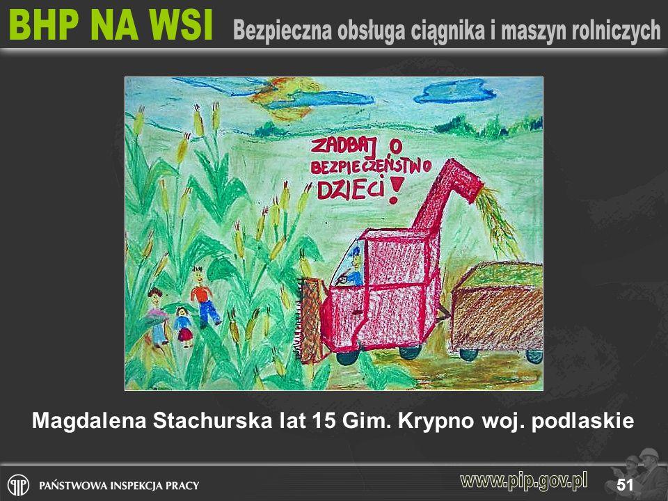 51 Magdalena Stachurska lat 15 Gim. Krypno woj. podlaskie
