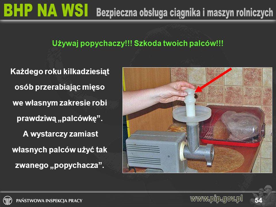 54 Używaj popychaczy!!.Szkoda twoich palców!!.