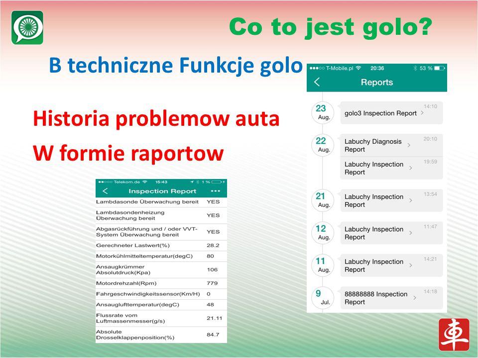 B techniczne Funkcje golo Historia problemow auta W formie raportow Co to jest golo?