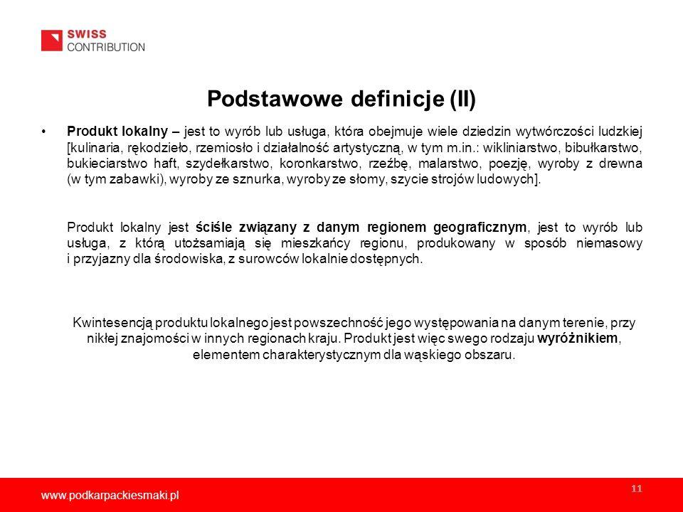 www.podkarpackiesmaki.pl 11 Produkt lokalny – jest to wyrób lub usługa, która obejmuje wiele dziedzin wytwórczości ludzkiej [kulinaria, rękodzieło, rzemiosło i działalność artystyczną, w tym m.in.: wikliniarstwo, bibułkarstwo, bukieciarstwo haft, szydełkarstwo, koronkarstwo, rzeźbę, malarstwo, poezję, wyroby z drewna (w tym zabawki), wyroby ze sznurka, wyroby ze słomy, szycie strojów ludowych].
