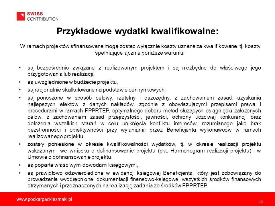 18 www.podkarpackiesmaki.pl Przykładowe wydatki kwalifikowalne: W ramach projektów sfinansowane mogą zostać wyłącznie koszty uznane za kwalifikowane, tj.
