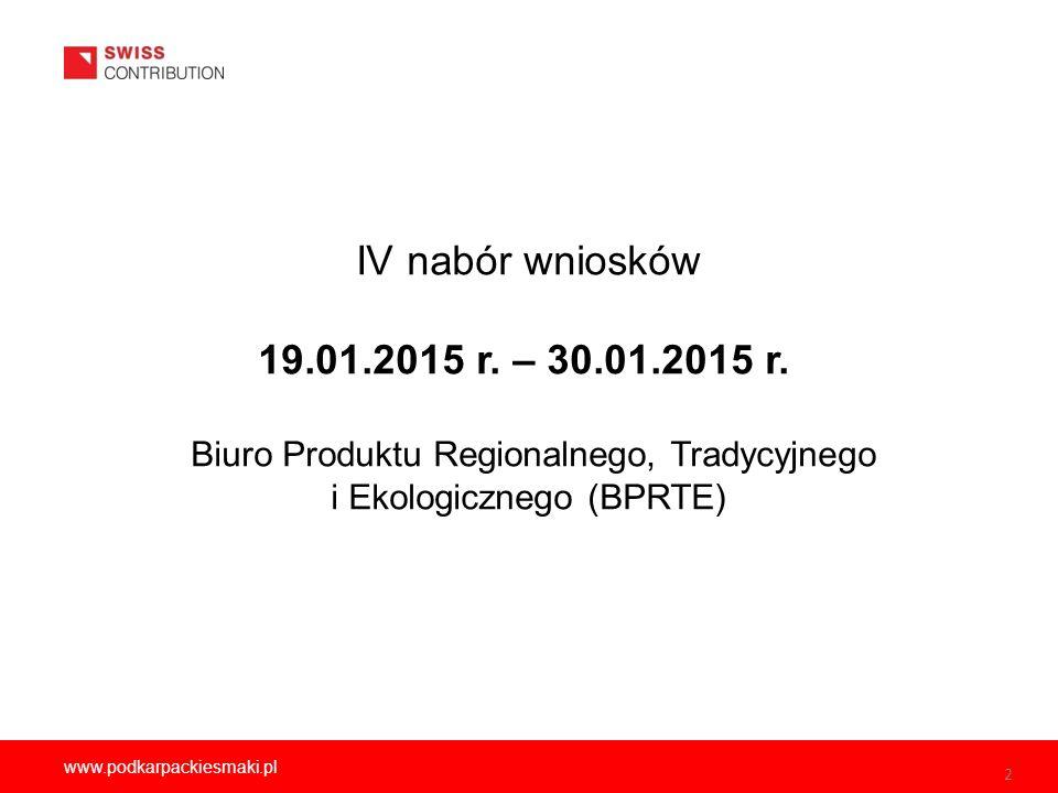 2 www.podkarpackiesmaki.pl IV nabór wniosków 19.01.2015 r.
