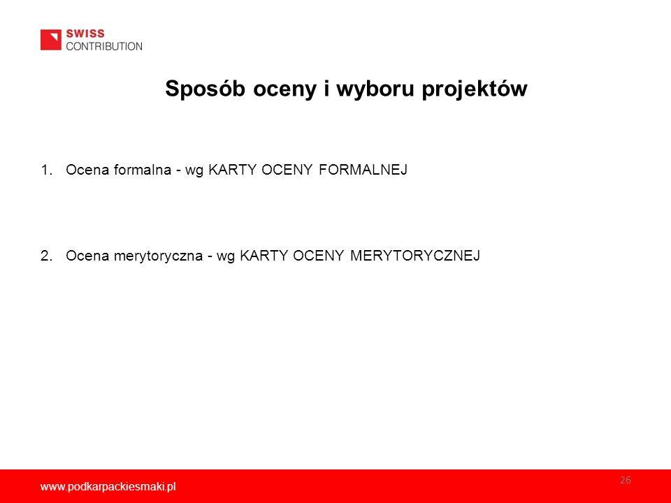 www.podkarpackiesmaki.pl 1. Ocena formalna - wg KARTY OCENY FORMALNEJ 2.