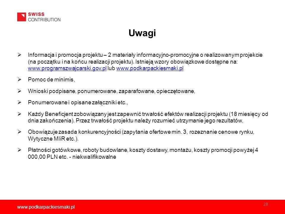 www.podkarpackiesmaki.pl Uwagi  Informacja i promocja projektu – 2 materiały informacyjno-promocyjne o realizowanym projekcie (na początku i na końcu realizacji projektu).