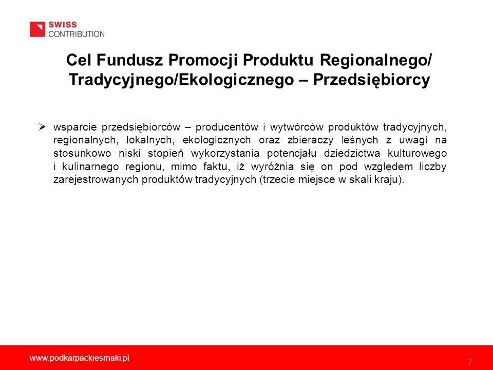 3 www.podkarpackiesmaki.pl  wsparcie przedsiębiorców – producentów i wytwórców produktów tradycyjnych, regionalnych, lokalnych, ekologicznych oraz zbieraczy leśnych z uwagi na stosunkowo niski stopień wykorzystania potencjału dziedzictwa kulturowego i kulinarnego regionu, mimo faktu, iż wyróżnia się on pod względem liczby zarejestrowanych produktów tradycyjnych (trzecie miejsce w skali kraju).